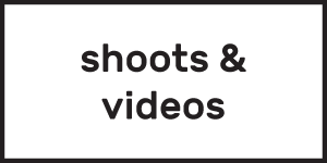 Shoots and Videos